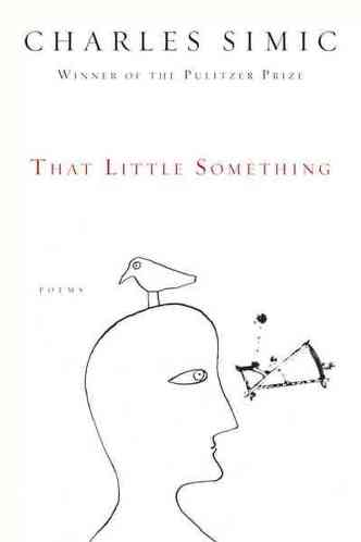 That Little Something by Charles Simic
